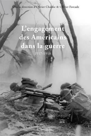 L'engagement des Américains dans la guerre en 1917-1918 : La Fayette, nous voilà !