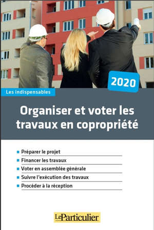 Organiser et voter les travaux en copropriété : 2020