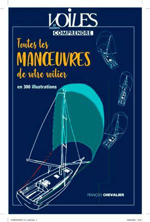 Toutes les manoeuvres de votre voilier : en 300 illustrations