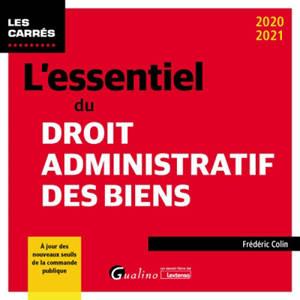 L'essentiel du droit administratif des biens : 2020-2021