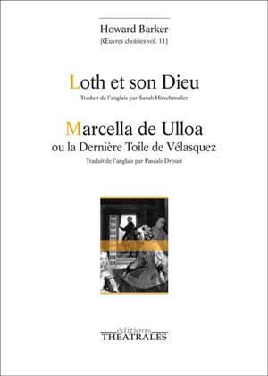 Oeuvres choisies. Volume 11, Loth et son Dieu; Marcella de Ulloa ou La dernière toile de Vélasquez