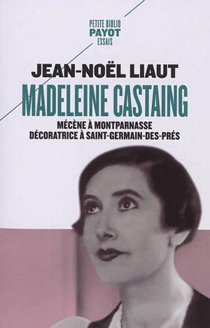 Madeleine Castaing : mécène à Montparnasse, décoratrice à Saint-Germain-des-Prés