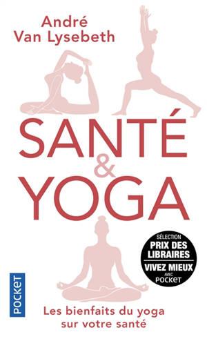 Santé & yoga : les bienfaits du yoga sur votre santé