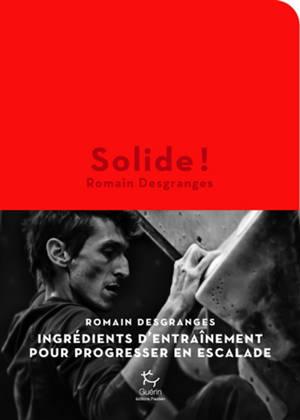 Solide ! : ingrédients d'entraînement pour progresser en escalade