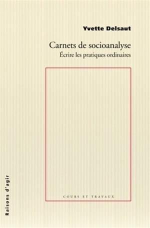 Carnets de socioanalyse : écrire les pratiques ordinaires