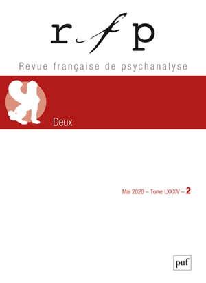 Revue française de psychanalyse. n° 2 (2020), Deux