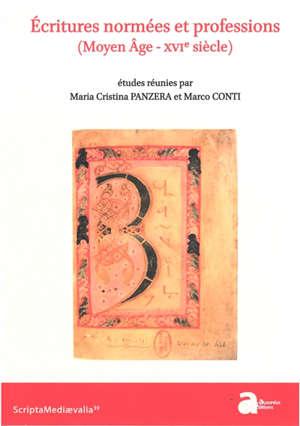Ecritures normées et professions (Moyen Age-XVIe siècle)
