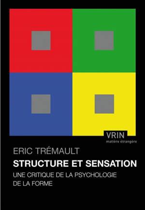 Structure et sensation : une critique de la psychologie de la forme