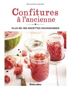 Confitures à l'ancienne : plus de 100 recettes gourmandes