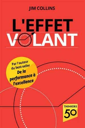 L'effet volant : monographie complémentaire à De la performance à l'excellence