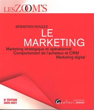 Le marketing : marketing stratégique et opérationnel, comportement de l'acheteur et CRM, marketing digital : 2020-2021