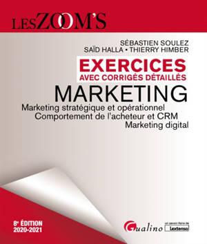 Le marketing : marketing stratégique, comportement de l'acheteur, gestion de la relation client, marketing opérationnel : 2020-2021