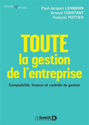 Toute la gestion de l'entreprise : comptabilité, finance et contrôle de gestion