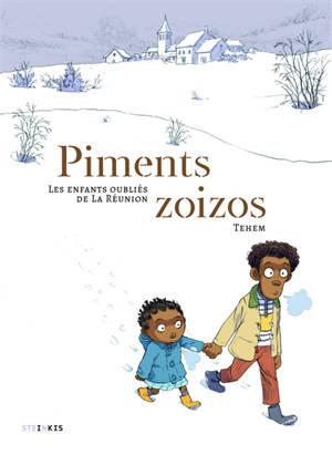 Piments zoizos : les enfants oubliés de La Réunion