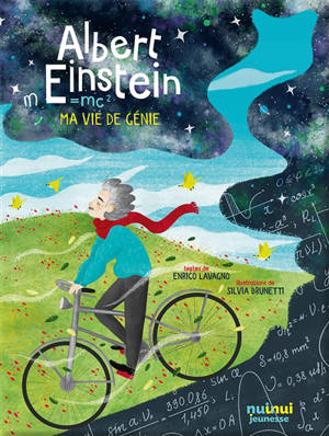 Albert Einstein : ma vie de génie