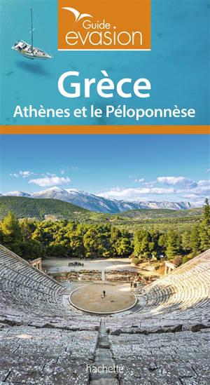 Grèce : Athènes et le Péloponnèse