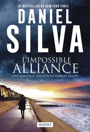 L'impossible alliance : une nouvelle mission de Gabriel Allon