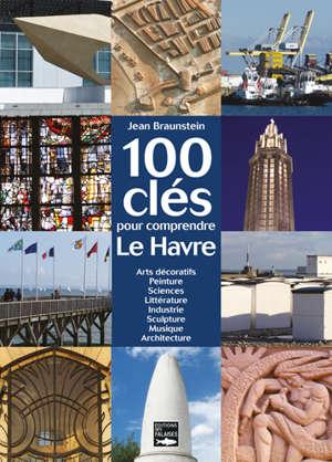 100 clés pour comprendre Le Havre