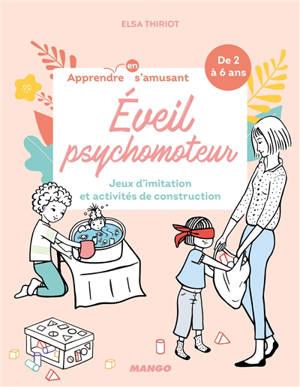 Eveil psychomoteur : jeux d'imitation et activités de construction