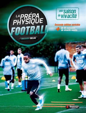 La prépa physique football : une saison de vivacité
