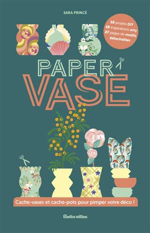 Paper vase : cache-vases et cache-pots pour pimper votre déco !