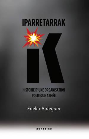 Iparretarrak : histoire d'une organisation politique armée