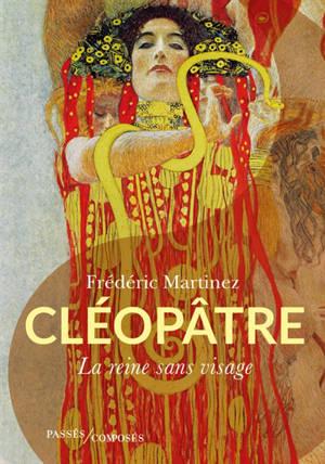 Cléopâtre : la reine sans visage