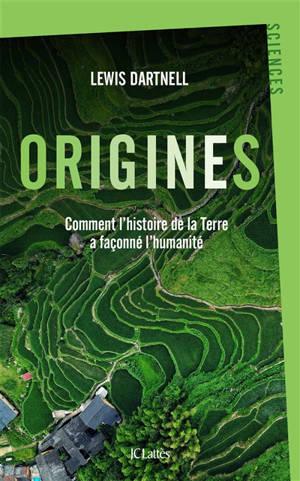 Origines : comment l'histoire de la Terre a façonné l'humanité
