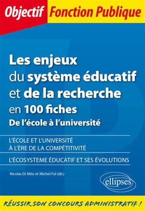 Les enjeux du système éducatif et de la recherche en 100 fiches : de l'école à l'université