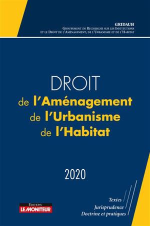 Droit de l'aménagement, de l'urbanisme, de l'habitat : 2020