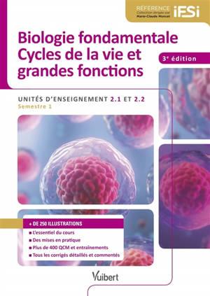 Biologie fondamentale, cycles de la vie et grandes fonctions : unités d'enseignement 2.1 et 2.2 : semestre 1