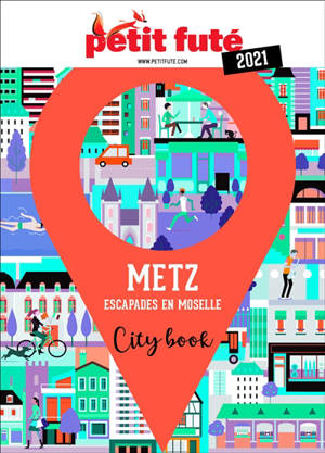 Metz : escapades en Moselle : 2021