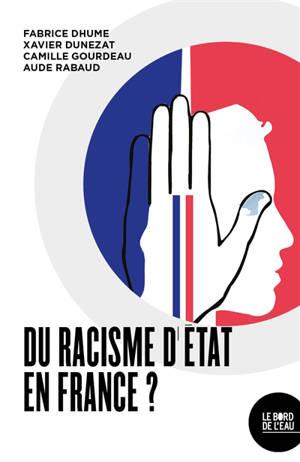 Du racisme d'Etat en France ?
