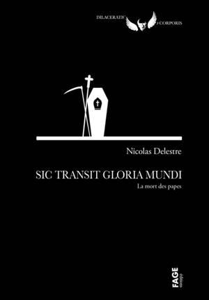 Sic transit gloria mundi : la mort des papes