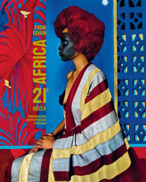 Africa 21e siècle : photographie contemporaine africaine