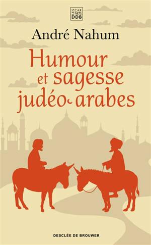 Humour et sagesse judéo-arabes : histoires de Ch'hâ, proverbes, etc.