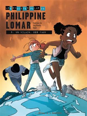 Les enquêtes polar de Philippine Lomar. Volume 5, Un vilain, des faux
