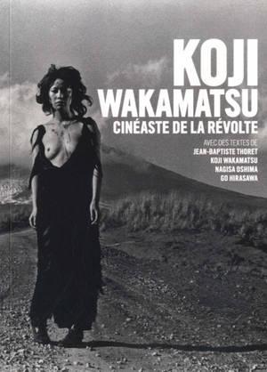 Koji Wakamatsu, cinéaste de la révolte
