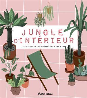 Jungle d'intérieur : tout pour chouchouter vos plantes !