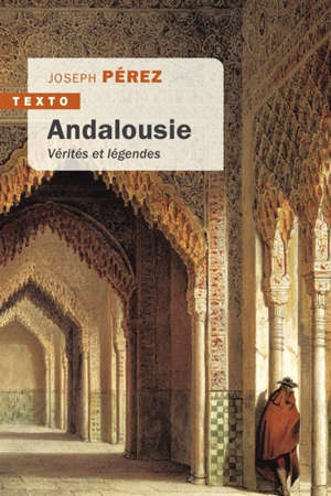 Andalousie : vérités et légendes