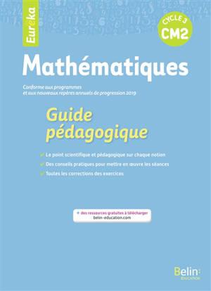 Eurêka, mathématiques CM2, cycle 3 : guide pédagogique