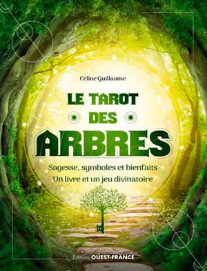 Le tarot des arbres : sagesse, symboles et bienfaits : un livre et un jeu divinatoire