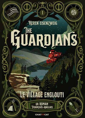 The guardians. Volume 1, Le village englouti : un roman français-anglais