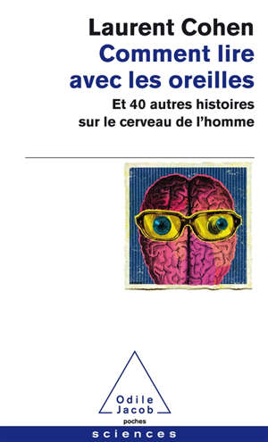 Comment lire avec les oreilles : et 40 autres histoires sur le cerveau de l'homme