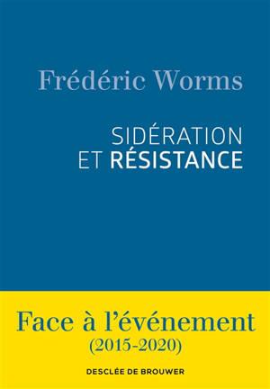 Sidération et résistance : face à l'événement (2015-2020)