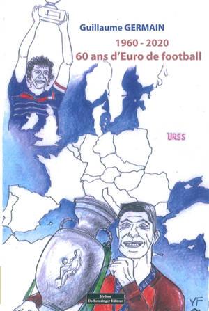 1960-2020 : 60 ans d'Euro de football