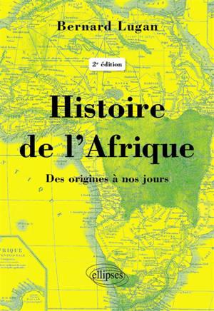 Histoire de l'Afrique : des origines à nos jours