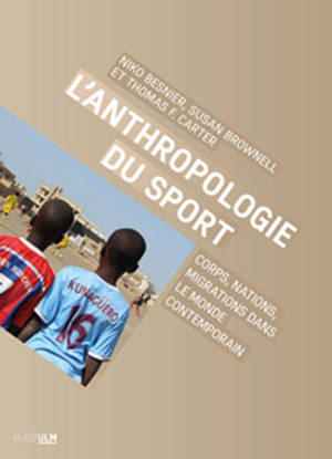 L'anthropologie du sport : corps, nations, migrations dans le monde contemporain