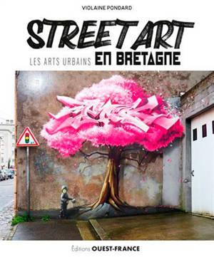 Street art : les arts urbains en Bretagne