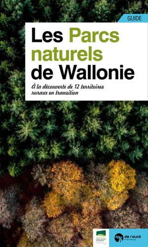 Guide des parcs naturels de Wallonie : à la découverte de 12 territoires ruraux en transition